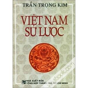 """""""Việt Nam sử lược"""" từ khi ra đời đã được đánh giá là một trong những quyển sử quy mô đầu tiên của VN viết bằng chữ quốc ngữ"""