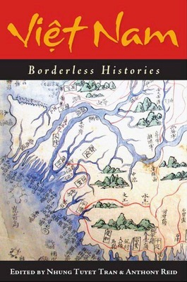 Vietnam Borderless Histories. Published August 29th 2006 by University of Wisconsin Press.