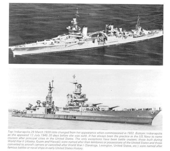 Chiếc tuần dương hạm Indiannapolis của Hoa kỳ, chiếc này chuyên chở hai quả bom nguyên tử đến căn cứ của Mỹ ở Okinawa để ném vào 2 TP của Nhật năm 1945. Ác giả ác báo trên đường quay về nó bị bắn hạ bởi tầu ngầm NB và 3/4 thủy thủ đoàn của nó thành thức ăn cho cá biển