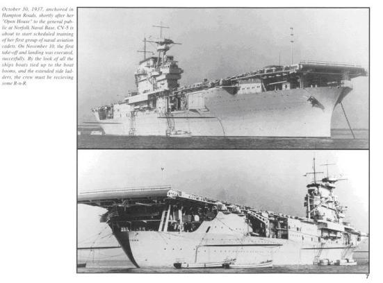 Ảnh nhìn từ phía trước và phía sau chiếc USS Yorktown khi đang buông neo tại Hampton Roads ngày 30/10/1937. Qua đâu ta có thể thấy thân của chiếc tầu này là một chiếc tầu chiến - một chiếc tầu tuần dương chủ lực, Người ta thường không chuyển đổi các thiết giáp hạm thành tầu sân bay vì bản thân chúng đã nặng một cách khủng khiếp và tốc độ của chúng quá chậm, còn các loại tuần dương hạm khác chỉ được chuyển đổi thành tuần sân bay hạng nhẹ