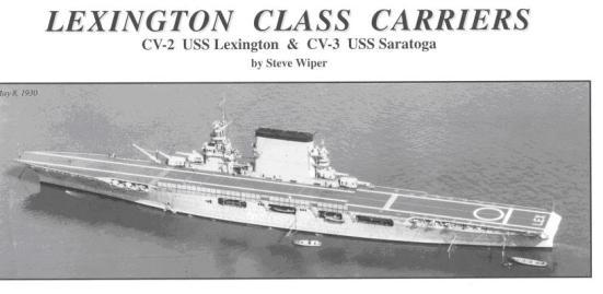 Chiếc USS Lexington được đặt hàng như là một chiếc tuần dương hạm chủ lực vào năm 1916, được yêu cầu chuyển đổi thành tầu sân bay vào năm 1922, được đặt khung sườn vào năm 1921 hạ thủy vào năm 1925, đi vào phục vụ HQ năm 1927, bị đánh đắm năm 1942 tại trận biển Coral Sea. Nó có trọng tải tối đa 51.000 tấn, dài 264 mét, rộng 32 mét, công suất động cơ 18.000 mã lực, tốc độ thiết kế 33.25 Kn, tốc độ thực tế 34.82 Kn, thủy thủ đoàn 2.122 người, mang được 91 máy bay khu trục, 2 thang máy và 1 máy phóng