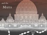 Giải mật mối liên hệ Vatican-Mafia