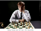 Bobby Fischer, thiên tài kỳ quặc nhất của làng cờ vua thếgiới