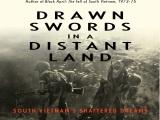Gươm đã tuốt ra nơi miền đất xa xôi-Những ước mơ tan vỡ của Miền Nam (Phần1)